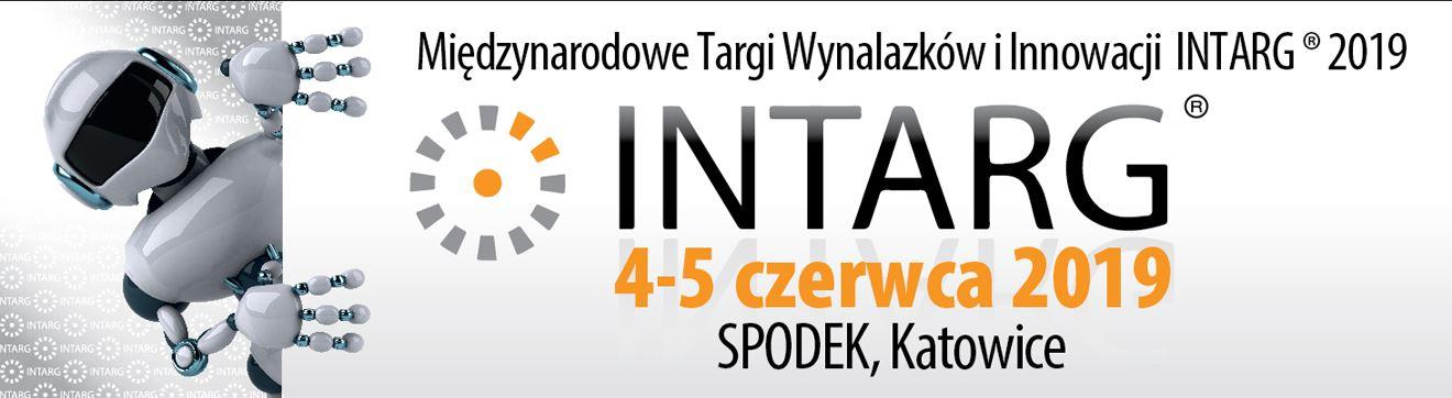 XII edycja Międzynarodowych Targów Wynalazków i Innowacji INTARG® 2019